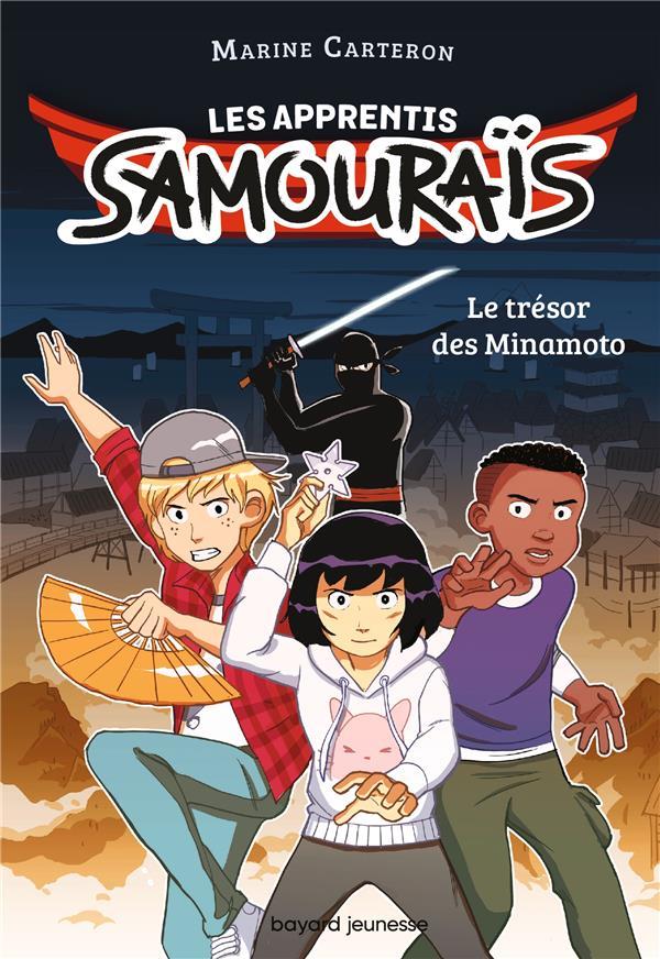 LES APPRENTIS SAMOURAIS T.1 : LE TRESOR DES MINAMOTO CARTERON/RONZEAU BAYARD JEUNESSE