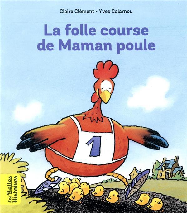 LA FOLLE COURSE DE MAMAN POULE CLEMENT/CALARNOU BAYARD JEUNESSE