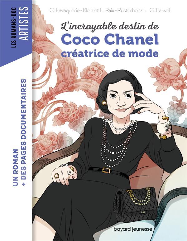 L'INCROYABLE DESTIN DE COCO CHANEL, CREATRICE DE MODE LAVAQUERIE-KLEIN, CHRISTIANE  BAYARD JEUNESSE