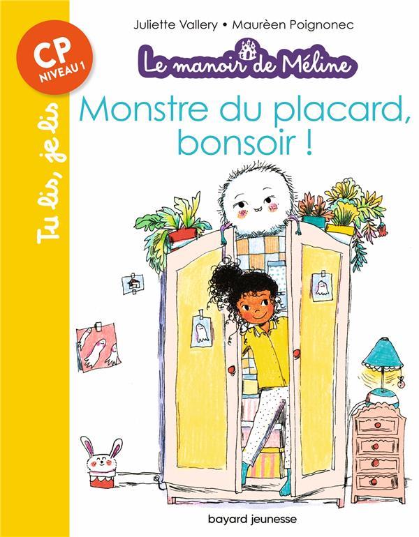 LE MANOIR DE MELINE T.2  -  MONSTRE DU PLACARD, BONSOIR ! VALLERY/POIGNONEC BAYARD JEUNESSE