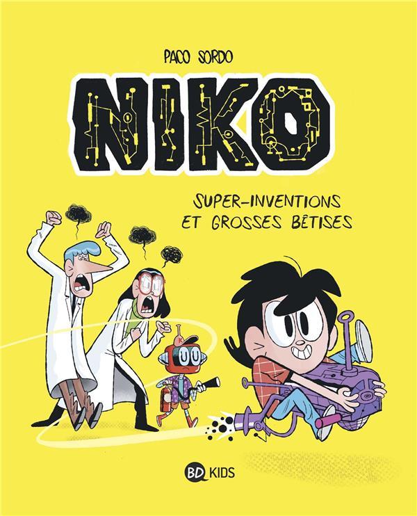 NIKO T.1 : SUPER INVENTIONS ET GROSSES BETISES PACO SORDO BAYARD JEUNESSE