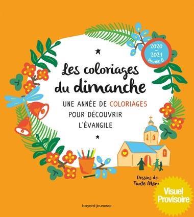 LES COLORIAGES DU DIMANCHE  -  UNE ANNEE DE COLORIAGES POUR DECOUVRIR L'EVANGILE