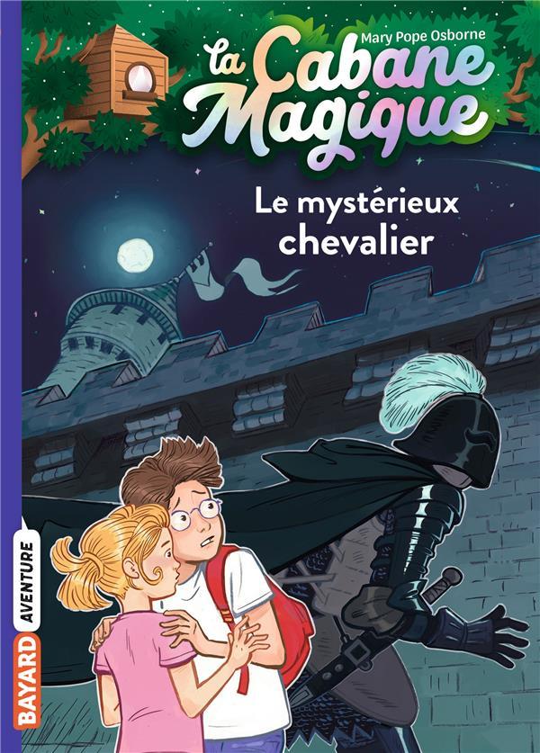 LA CABANE MAGIQUE T.2  -  LE MYSTERIEUX CHEVALIER POPE OSBORNE/MASSON BAYARD JEUNESSE