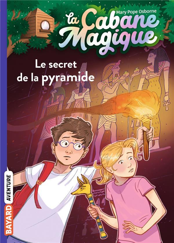 LA CABANE MAGIQUE T.3  -  LE SECRET DE LA PYRAMIDE POPE OSBORNE/MASSON BAYARD JEUNESSE