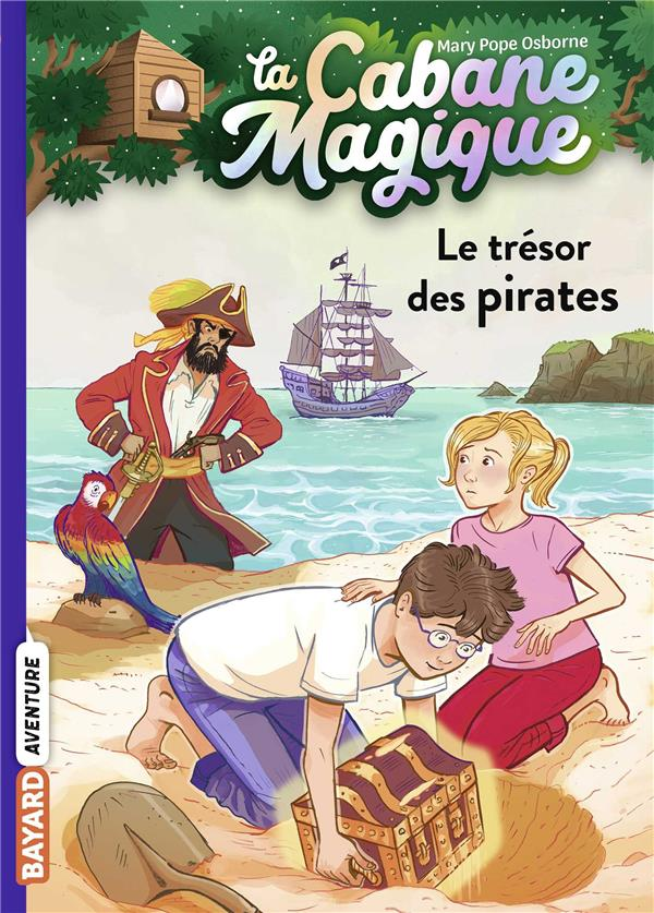 LA CABANE MAGIQUE T.4  -  LE TRESOR DES PIRATES POPE OSBORNE/MASSON BAYARD JEUNESSE