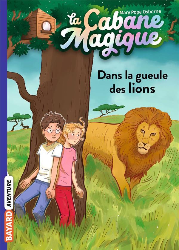 LA CABANE MAGIQUE T.14  -  DANS LA GUEULE DES LIONS POPE OSBORNE/MASSON BAYARD JEUNESSE