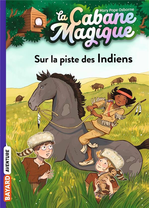 LA CABANE MAGIQUE T.17  -  SUR LA PISTE DES INDIENS POPE OSBORNE/MASSON BAYARD JEUNESSE