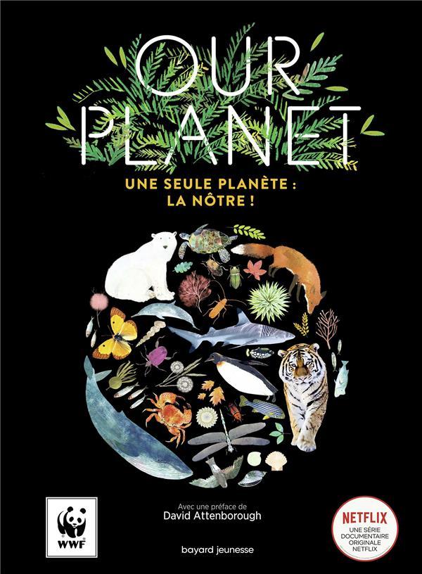 OUR PLANET  -  UNE SEULE PLANETE : LA NOTRE !