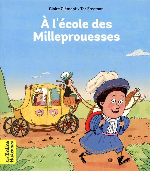 L'ECOLE DES MILLEPROUESSES CLEMENT/FREEMAN BAYARD JEUNESSE