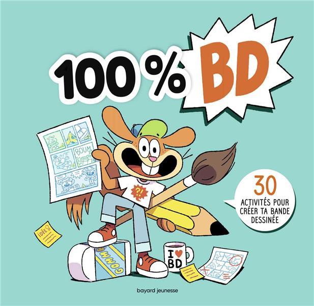 100% BD  -  30 ACTIVITES POUR CREER TA BANDE DESSINEE