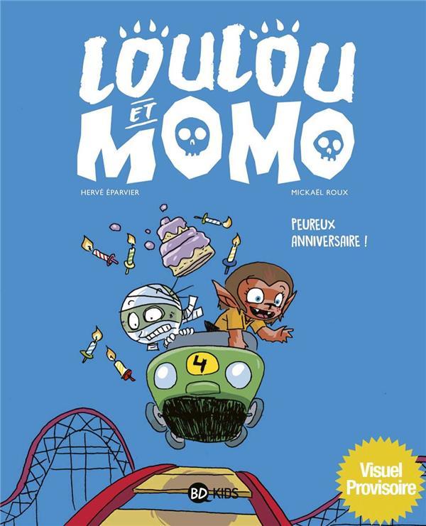 LOULOU ET MOMO T.4  -  PEUREUX ANNIVERSAIRE !