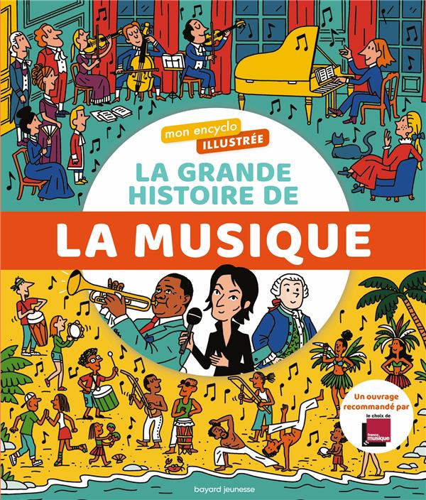 MON ENCYCLO ILLUSTREE : LA GRANDE HISTOIRE DE LA MUSIQUE