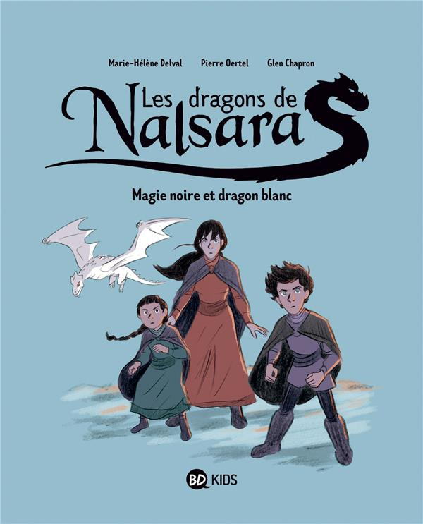 LES DRAGONS DE NALSARA T.4  -  MAGIE NOIRE ET DRAGON BLANC PIERRE OERTEL BAYARD JEUNESSE