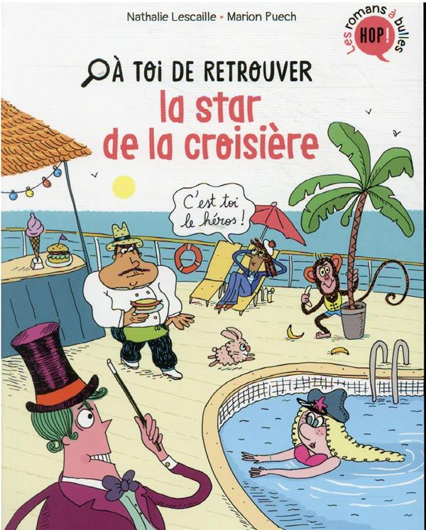 A TOI DE T.2 : A TOI DE RETROUVER LA STAR DE LA CROISIERE