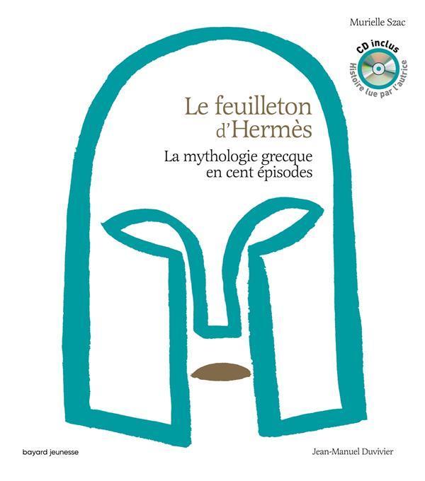 LA MYTHOLOGIE GRECQUE EN CENT EPISODES  -  LE FEUILLETON D'HERMES