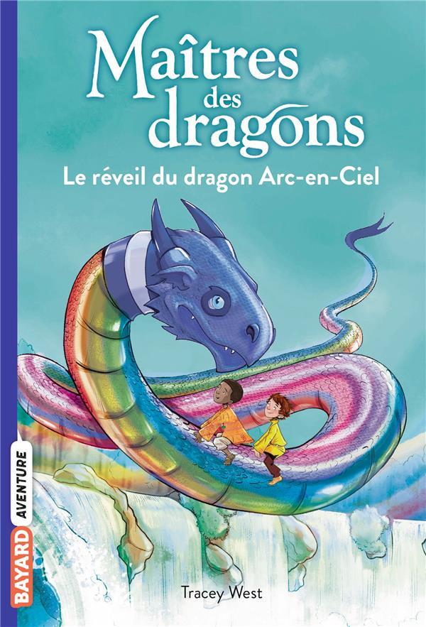 MAITRES DES DRAGONS T.10  -  LE REVEIL DU DRAGON ARC-EN-CIEL WEST, TRACY BAYARD JEUNESSE