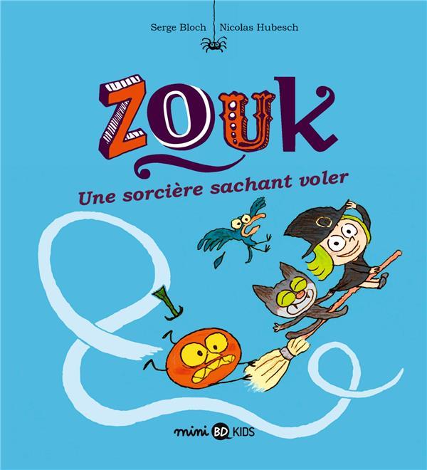 ZOUK, TOME 20 - ZOUK 20 UNE SORCIERE SACHANT VOLER BLOCH/HUBESCH BAYARD JEUNESSE
