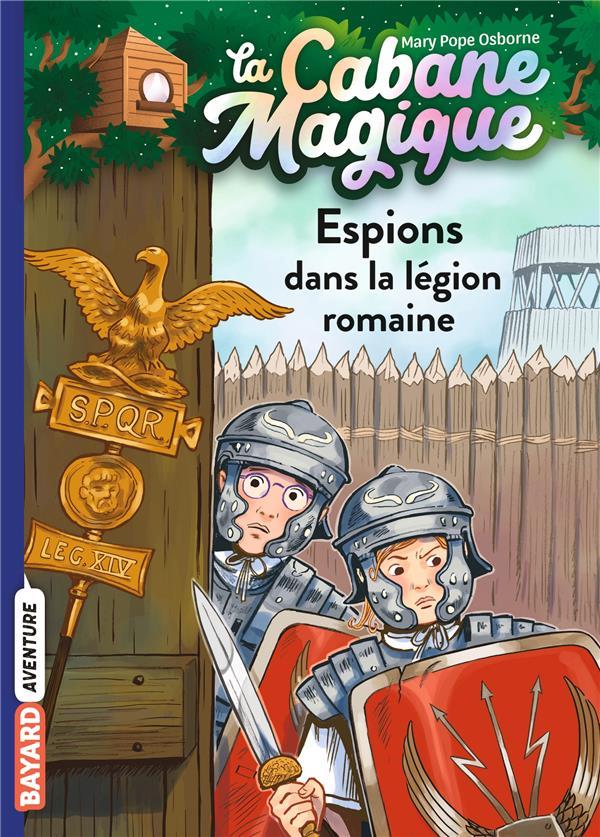 LA CABANE MAGIQUE T.53  -  ESPIONS DANS LA LEGION ROMAINE POPE OSBORNE/MASSON BAYARD JEUNESSE