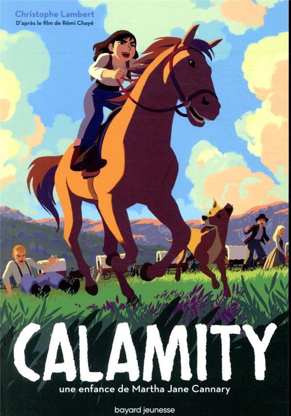 CALAMITY, UNE ENFANCE DE MARTHA JANE CANNARY LAMBERT, CHRISTOPHE BAYARD JEUNESSE