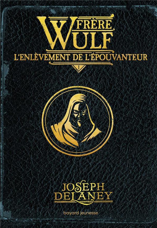 FRERE WULF, TOME 01 - L-ENLEVE DELANEY/JACOB BAYARD JEUNESSE