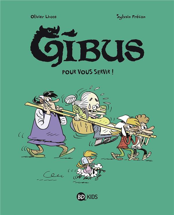 GIBUS T.2  -  POUR VOUS SERVIR ! FRECON/LHOTE BAYARD JEUNESSE