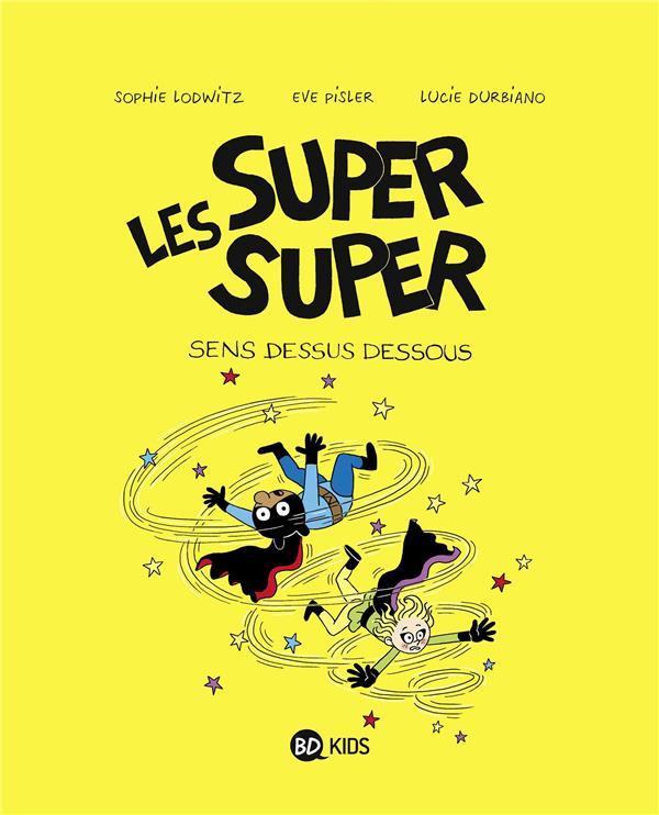 LES SUPER SUPER T.8  -  SENS DESSUS DESSOUS