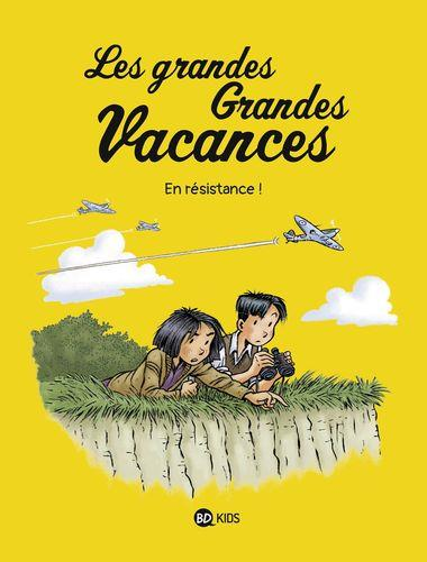LES GRANDES GRANDES VACANCES T.4  -  EN RESISTANCE ! BOULET/HEDELIN/BRAVO BAYARD JEUNESSE