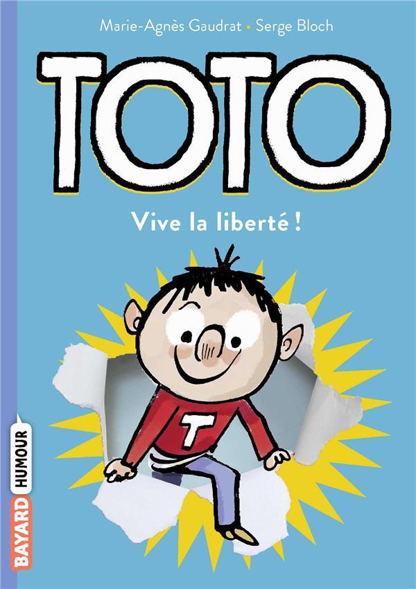 TOTO  T.1  -  VIVE LA LIBERTE ! GAUDRAT/BLOCH BAYARD JEUNESSE