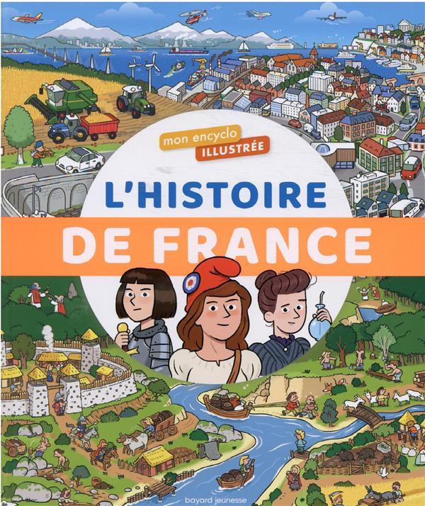 MON ENCYCLO ILLUSTREE : L'HISTOIRE DE FRANCE FICHOU/BALICEVIC BAYARD JEUNESSE