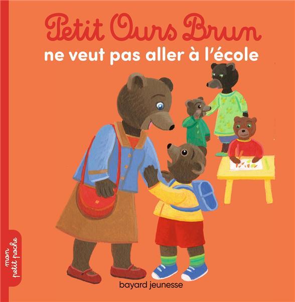 PETIT OURS BRUN NE VEUT PAS ALLER A L'ECOLE AUBINAIS/BOUR BAYARD JEUNESSE