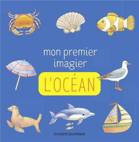 MON PREMIER IMAGIER : L'OCEAN BOUR MARTIN BAYARD JEUNESSE