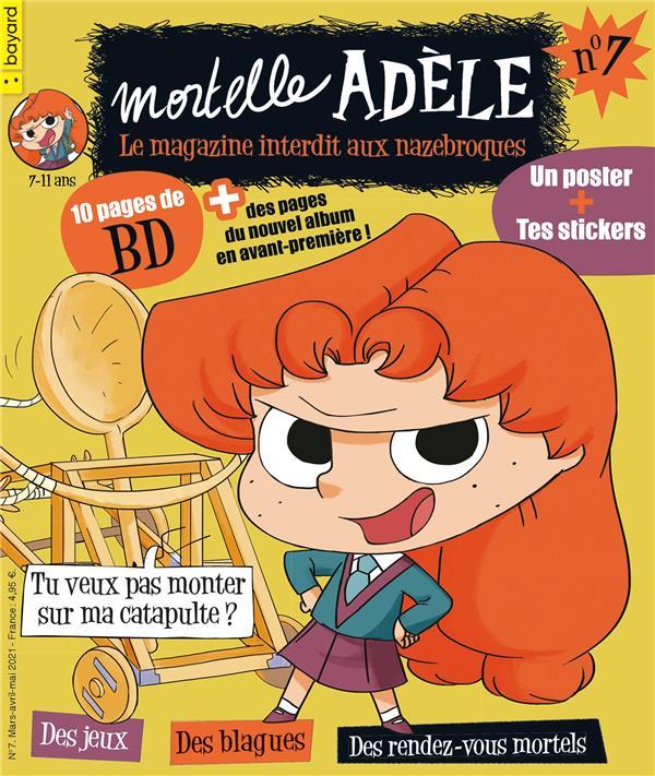 MORTELLE ADELE  -  LE MAGAZINE INTERDIT AUX NAZEBROQUES N.7 XXX BAYARD JEUNESSE