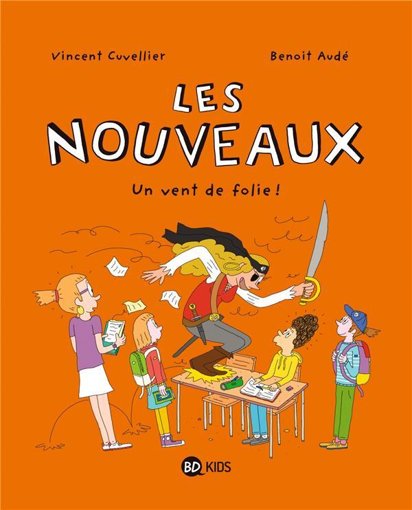 LES NOUVEAUX, TOME 03 - UN VENT DE FOLIE CUVELLIER/AUDE BAYARD JEUNESSE