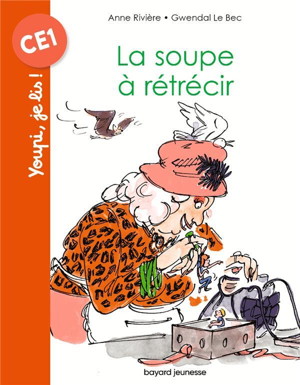LA SOUPE A RETRECIR RIVIERE/LE BEC BAYARD JEUNESSE