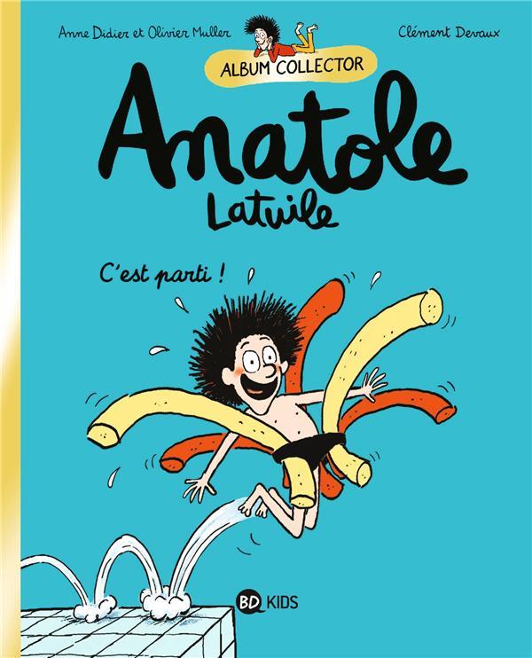 ANATOLE LATUILE T.1  -  C'EST PARTI !