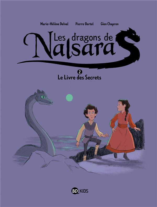 LES DRAGONS DE NALSARA T.2  -  LE LIVRE DES SECRETS PIERRE OERTEL BAYARD JEUNESSE