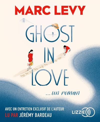 GHOST IN LOVE LEVY MARC LIZZIE
