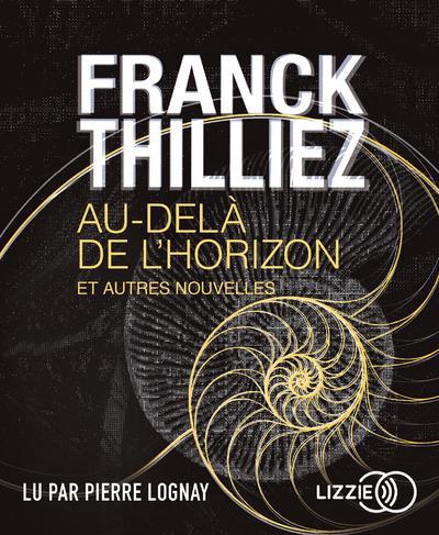 AU-DELA DE L'HORIZON ET AUTRES NOUVELLES THILLIEZ, FRANCK  LIZZIE