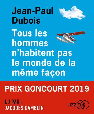 TOUS LES HOMMES N'HABITENT PAS LE MONDE DE LA MEME FACON DUBOIS JEAN-PAUL LIZZIE