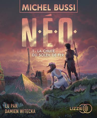 N.E.O. T.1  -  LA CHUTE DU SOLEIL DE FER BUSSI MICHEL LIZZIE