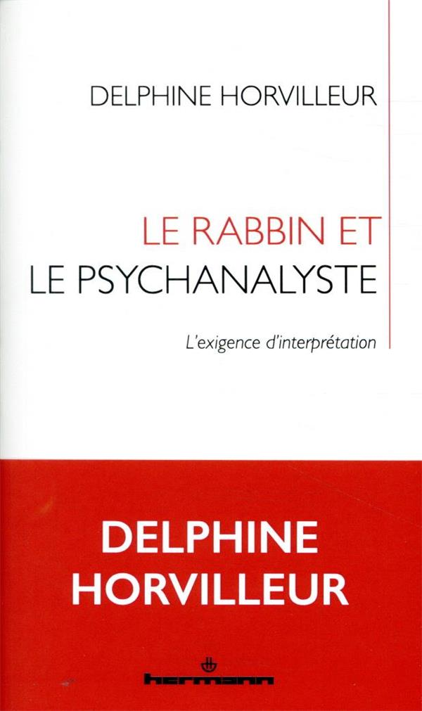 LE RABBIN ET LE PSYCHANALYSTE  -  L'EXIGENCE D'INTERPRETATION