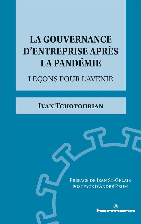 LA GOUVERNANCE D'ENTREPRISE APRES LA PANDEMIE  -  LECONS POUR L'AVENIR TCHOTOURIAN, IVAN HERMANN