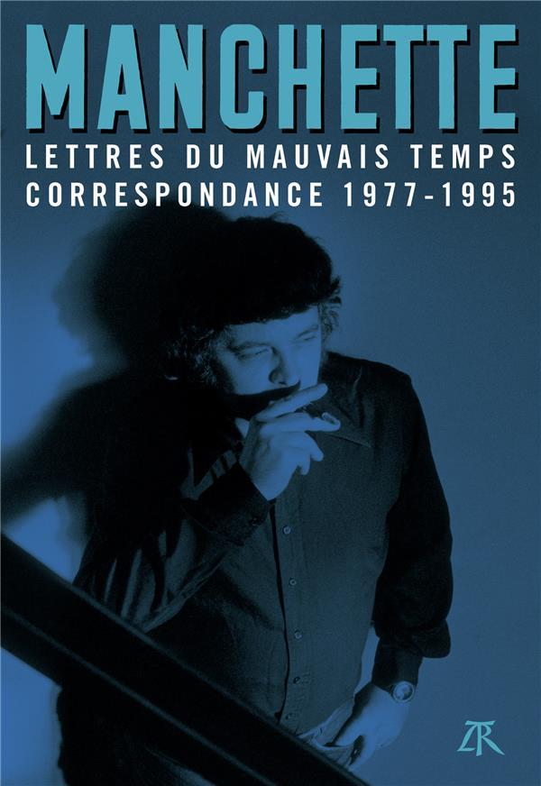 LETTRES DU MAUVAIS TEMPS  -  CORRESPONDANCE 1977-1995 MANCHETTE J-P. TABLE RONDE