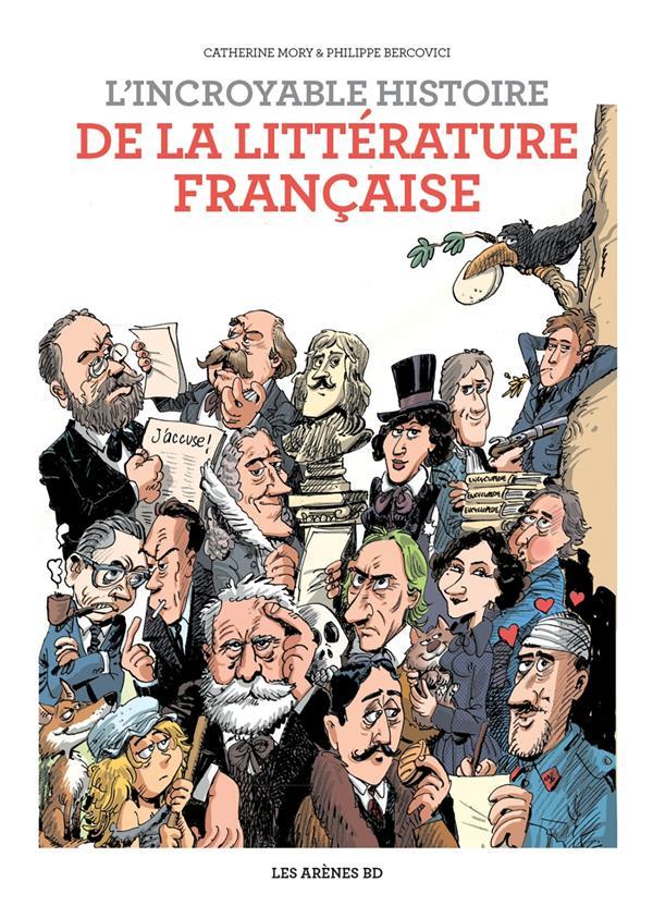 L'INCROYABLE HISTOIRE DE LA LITTERATURE FRANCAISE MORY/BERCOVICI ARENES