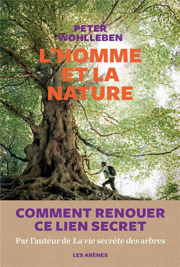 L-HOMME ET LA NATURE WOHLLEBEN PETER ARENES