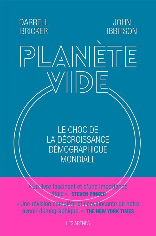 PLANETE VIDE  -  LE CHOC DE LA DECROISSANCE DEMOGRAPHIQUE MONDIALE