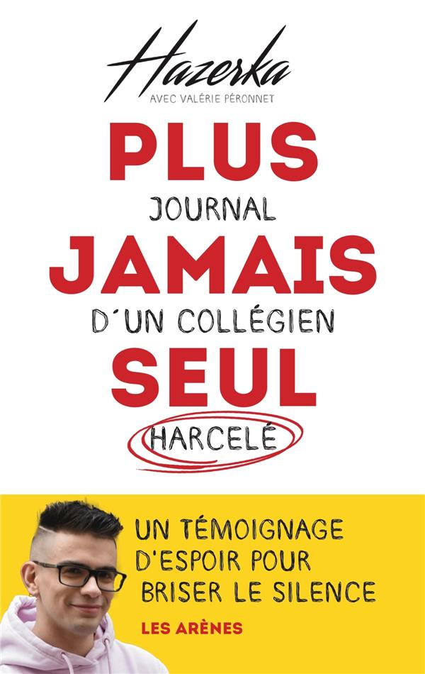 PLUS JAMAIS SEUL  -  JOURNAL D'UN COLLEGIEN HARCELE