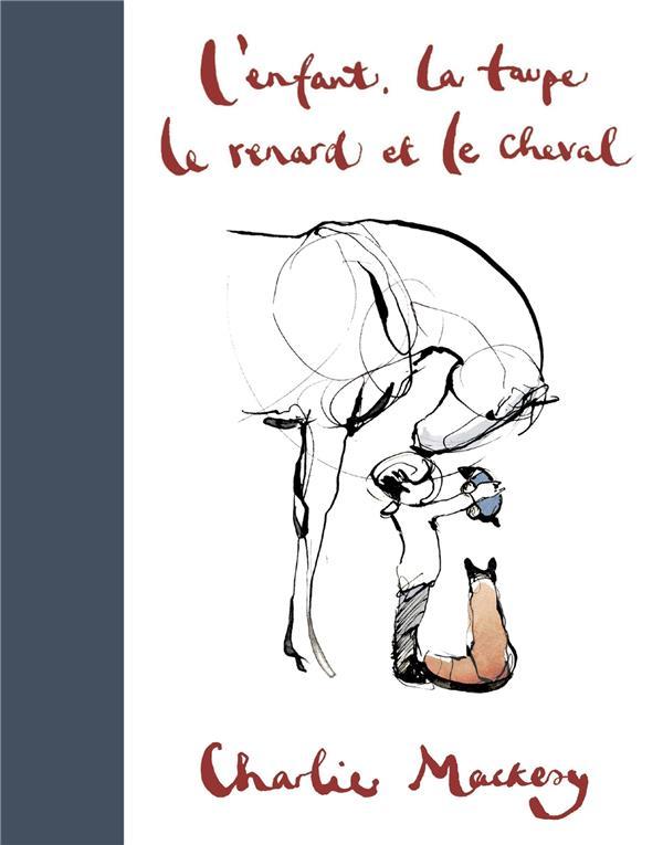 L-ENFANT, LA TAUPE, LE RENARD