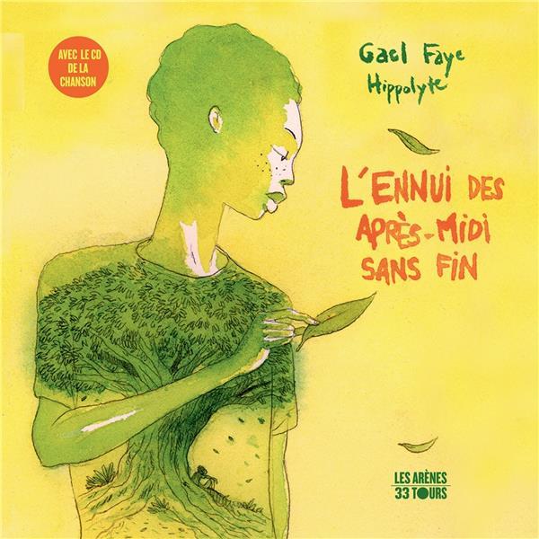 FAYE, GAEL  - L'ENNUI DES APRES-MIDI SANS FIN
