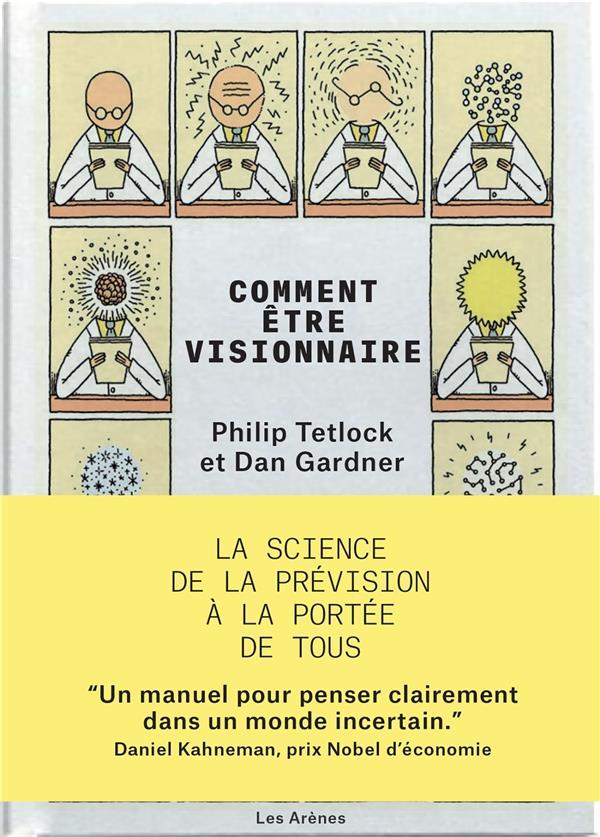 COMMENT ETRE VISIONNAIRE  -  LA SCIENCE  DE LA PREVISION A LA PORTEE DE TOUS